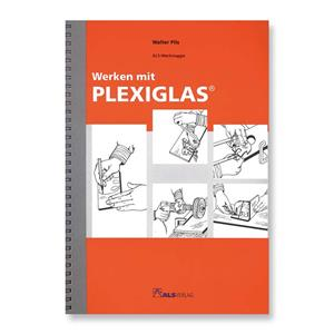 1_Produkt\0xxx\0510_1_ALS_Werken_mit_Plexiglas.jpg